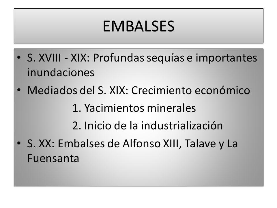 EMBALSES S. XVIII - XIX: Profundas sequías e importantes inundaciones