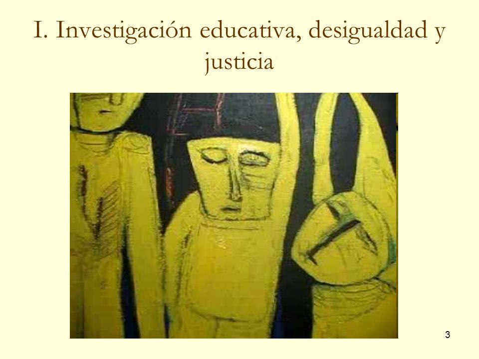 I. Investigación educativa, desigualdad y justicia