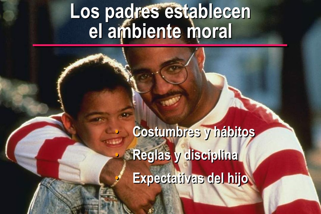 Los padres establecen el ambiente moral