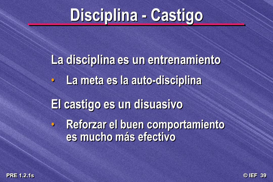 Disciplina - Castigo La disciplina es un entrenamiento