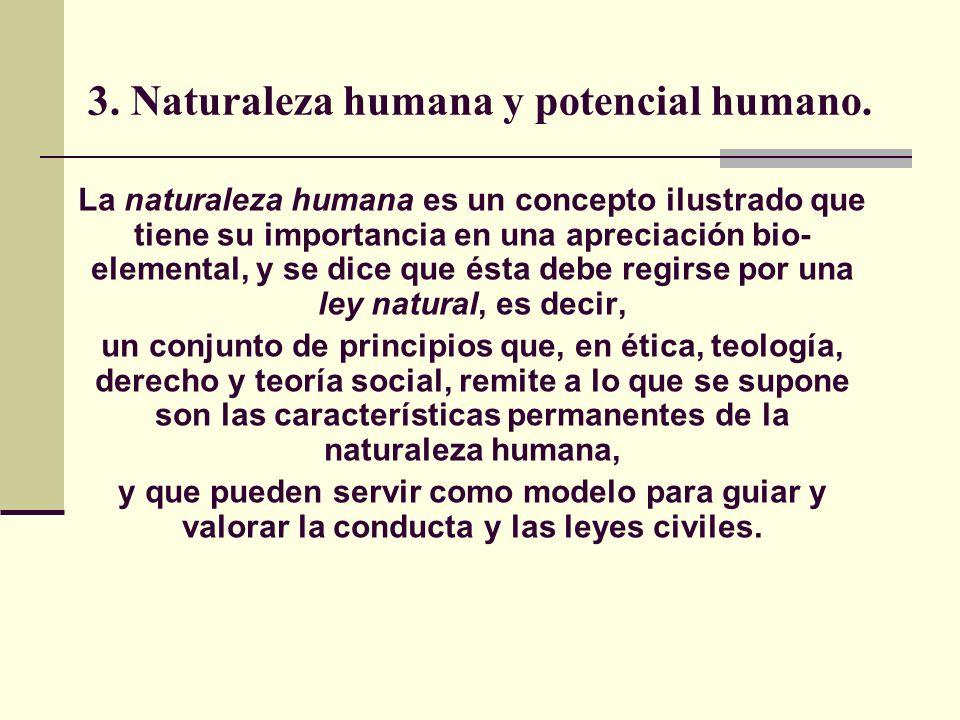 3. Naturaleza humana y potencial humano.