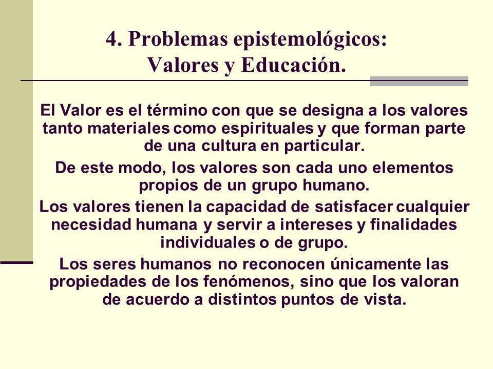 4. Problemas epistemológicos: Valores y Educación.