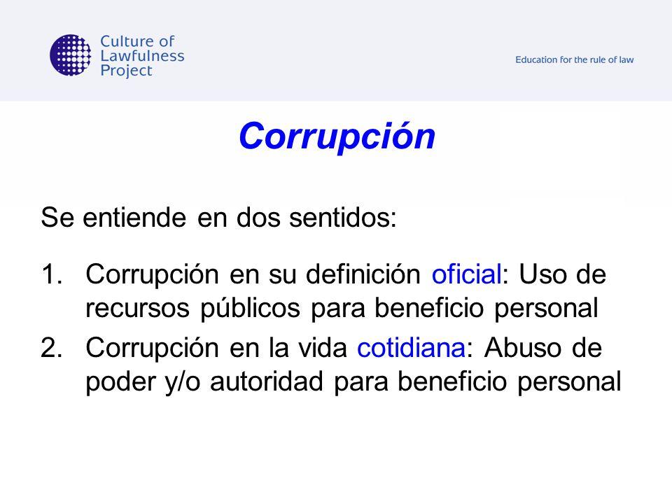 Corrupción Se entiende en dos sentidos: