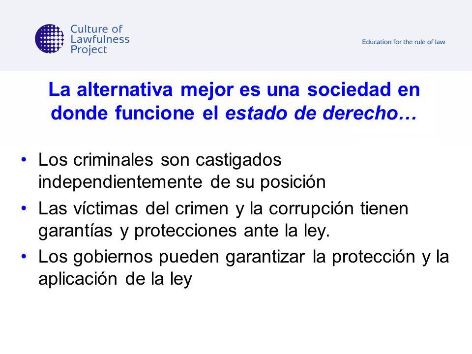La alternativa mejor es una sociedad en donde funcione el estado de derecho…