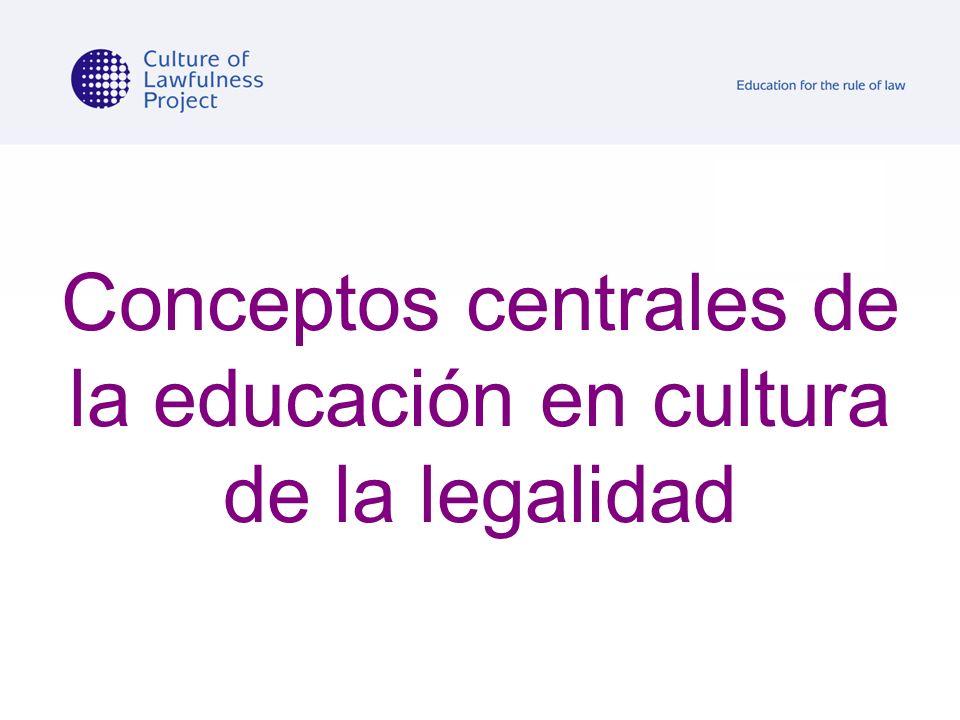 Conceptos centrales de la educación en cultura de la legalidad