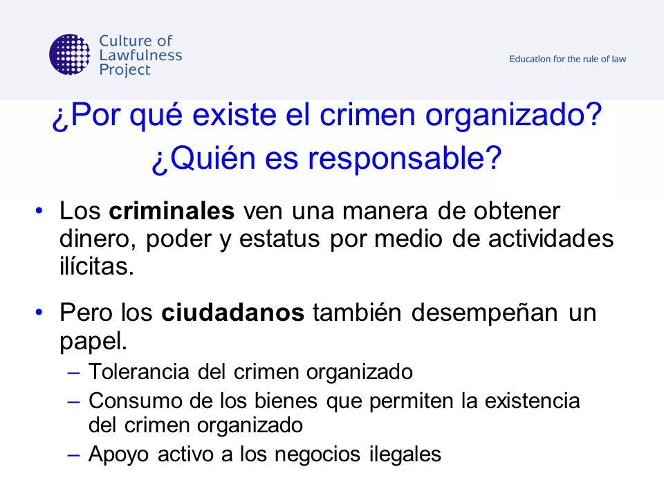 ¿Por qué existe el crimen organizado ¿Quién es responsable