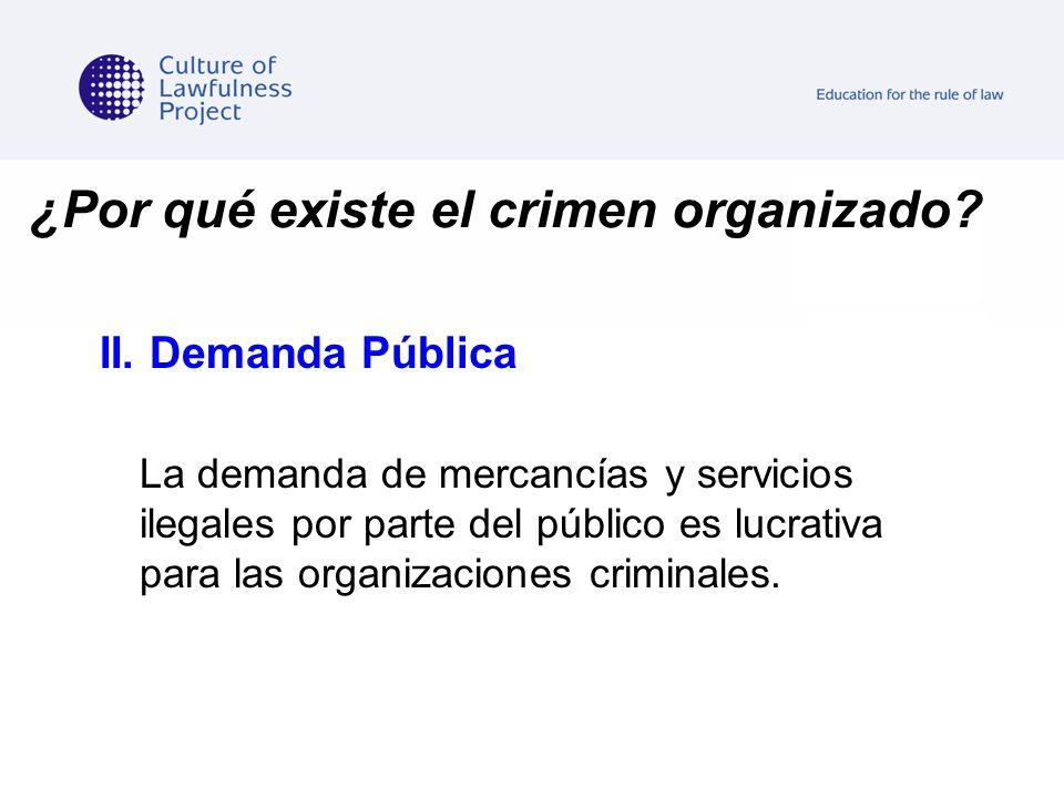 ¿Por qué existe el crimen organizado