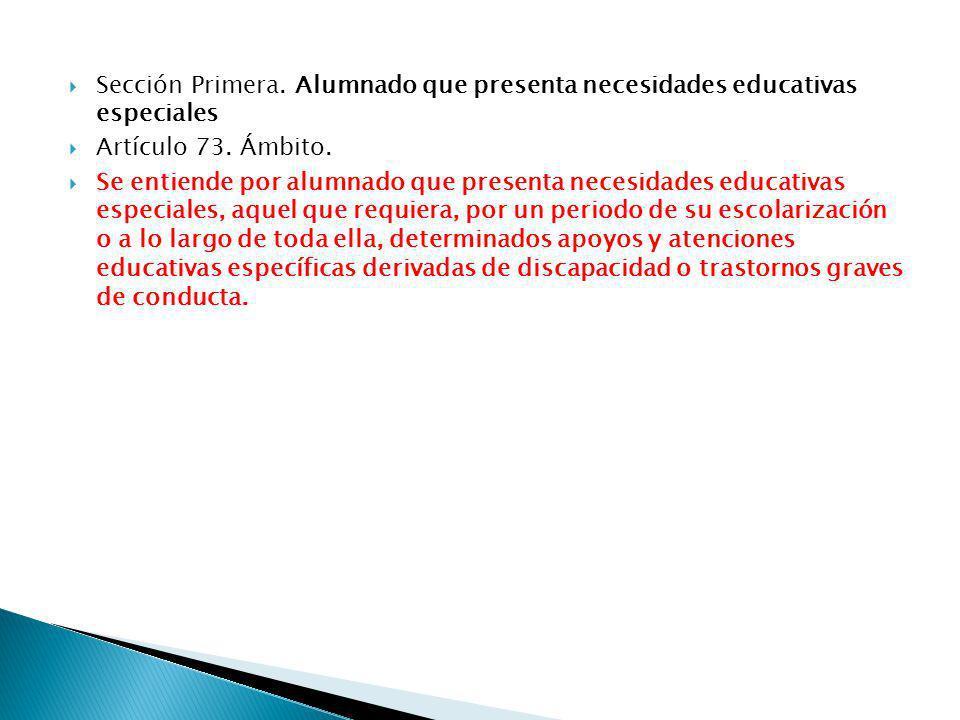 Sección Primera. Alumnado que presenta necesidades educativas especiales