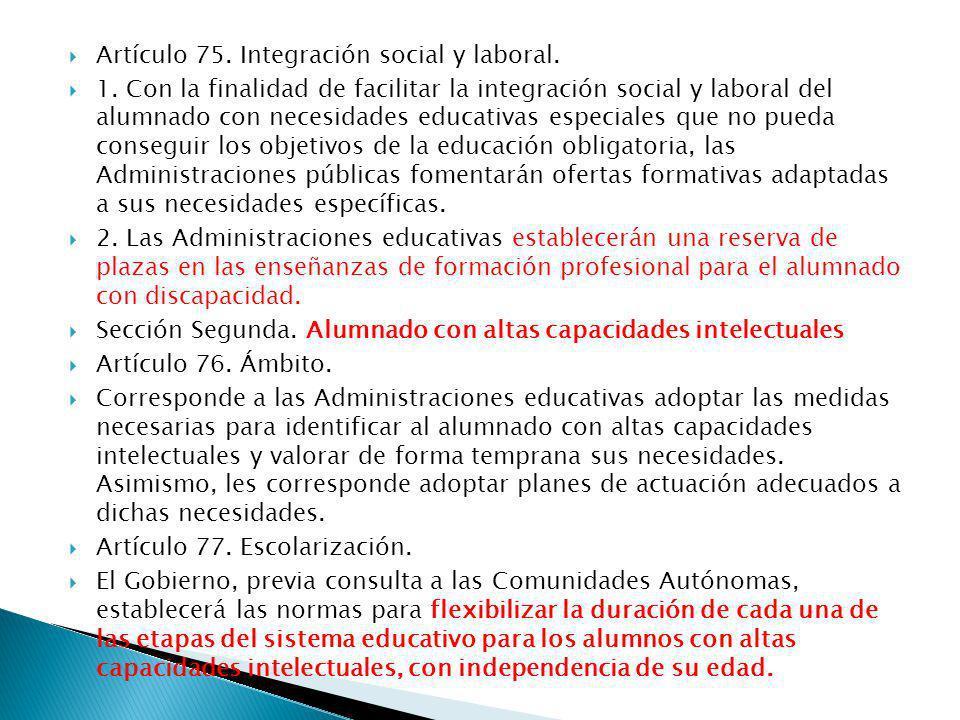 Artículo 75. Integración social y laboral.