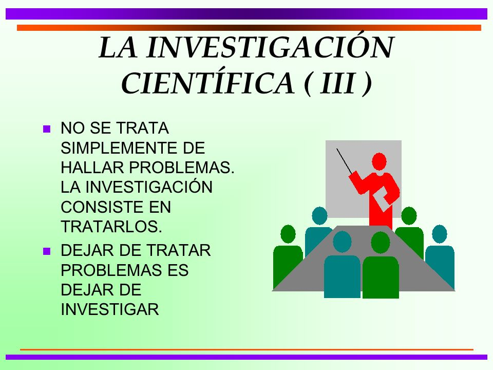 LA INVESTIGACIÓN CIENTÍFICA ( III )