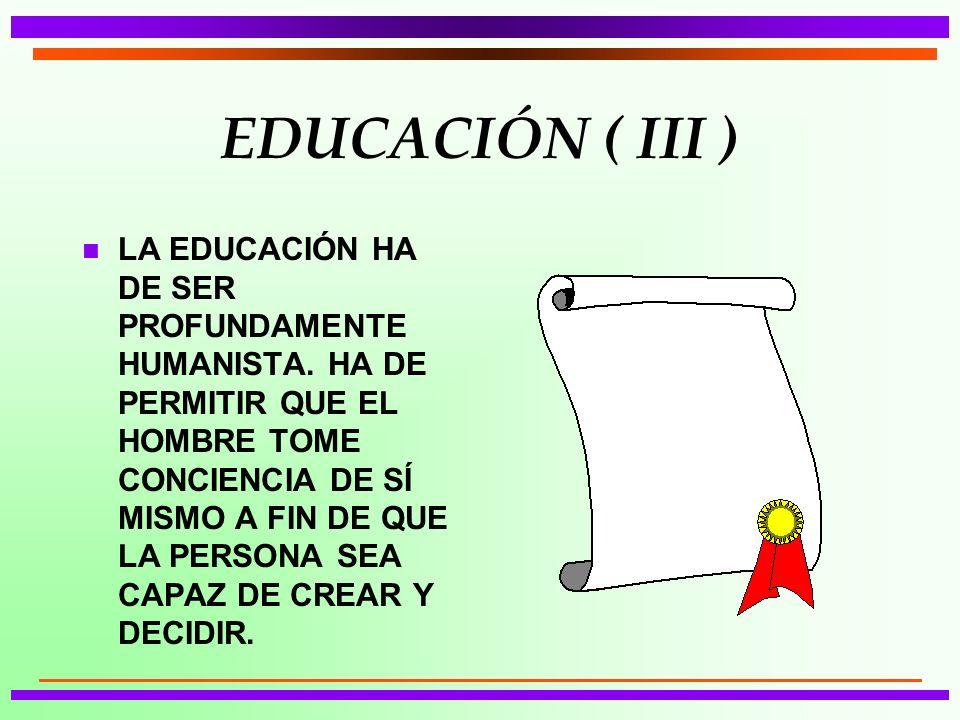 EDUCACIÓN ( III )