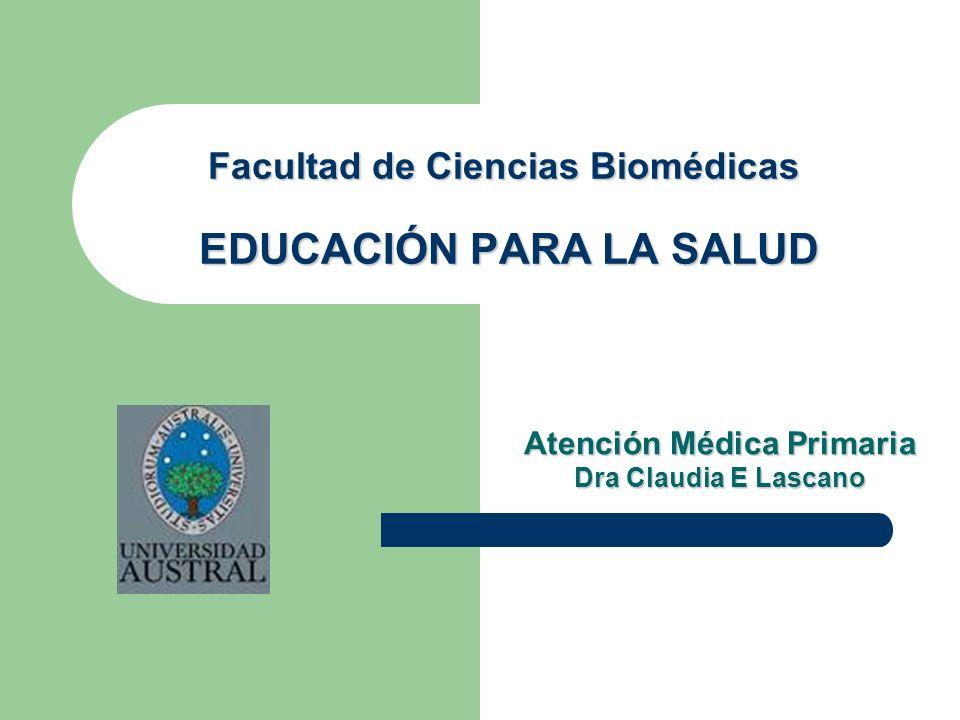 Facultad de Ciencias Biomédicas EDUCACIÓN PARA LA SALUD