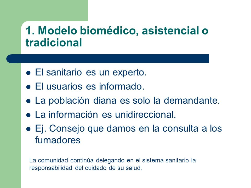 1. Modelo biomédico, asistencial o tradicional