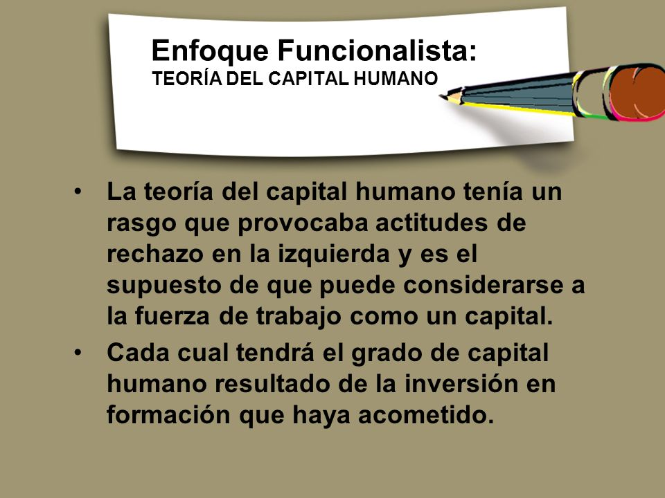 Enfoque Funcionalista: TEORÍA DEL CAPITAL HUMANO