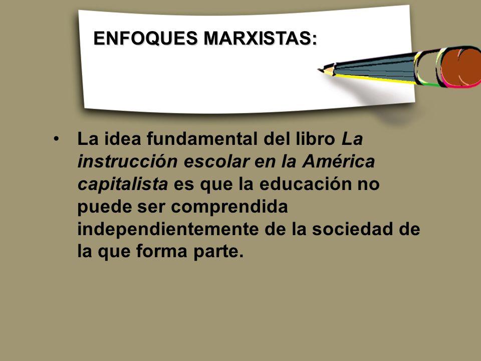 ENFOQUES MARXISTAS: