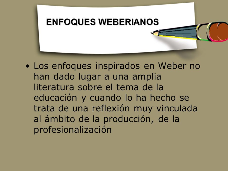 ENFOQUES WEBERIANOS