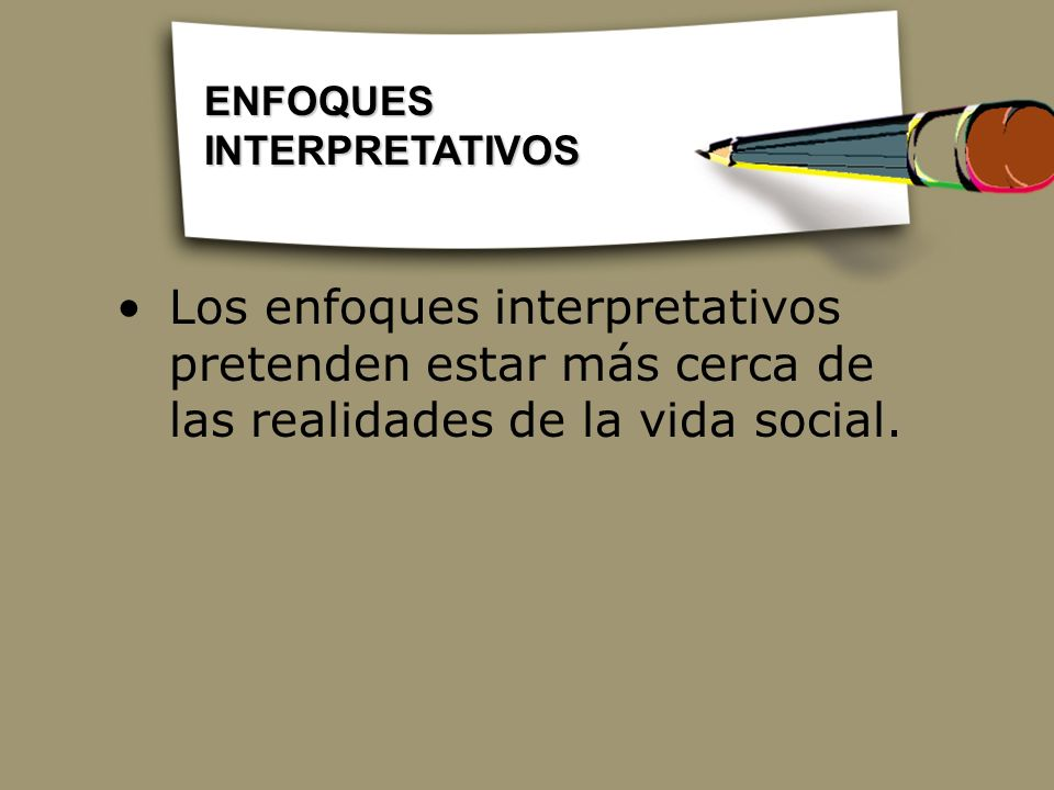 ENFOQUES INTERPRETATIVOS