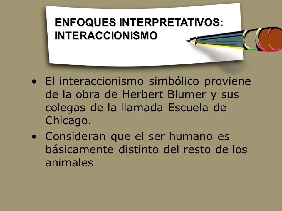 ENFOQUES INTERPRETATIVOS: INTERACCIONISMO