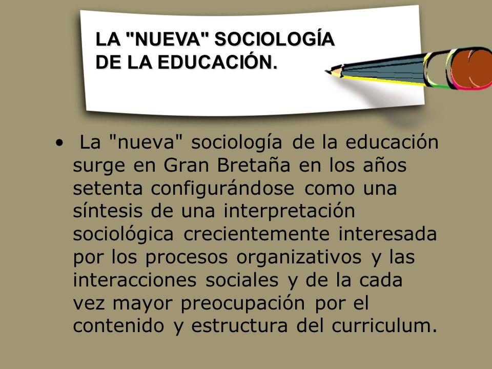 LA NUEVA SOCIOLOGÍA DE LA EDUCACIÓN.