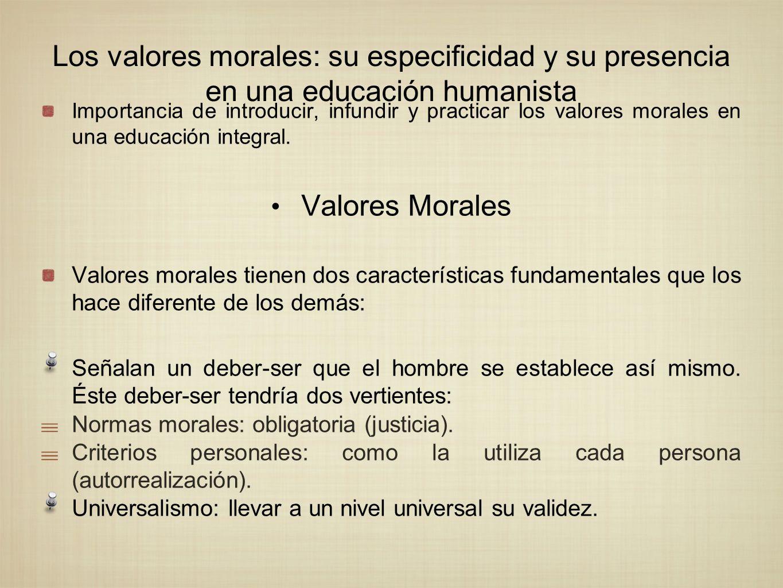 Los valores morales: su especificidad y su presencia en una educación humanista