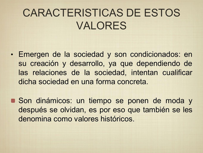 CARACTERISTICAS DE ESTOS VALORES