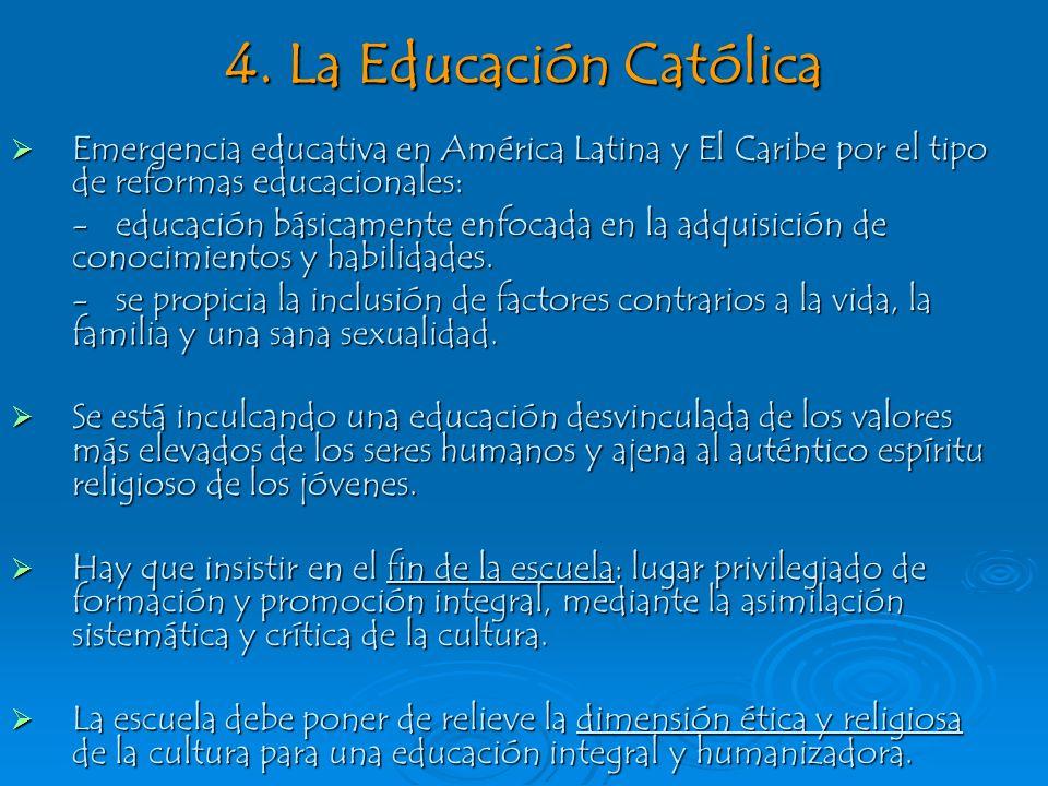 4. La Educación Católica Emergencia educativa en América Latina y El Caribe por el tipo de reformas educacionales: