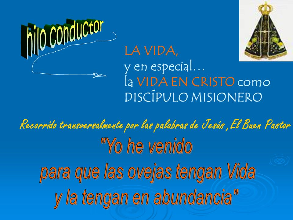 Recorrido transversalmente por las palabras de Jesús ,El Buen Pastor