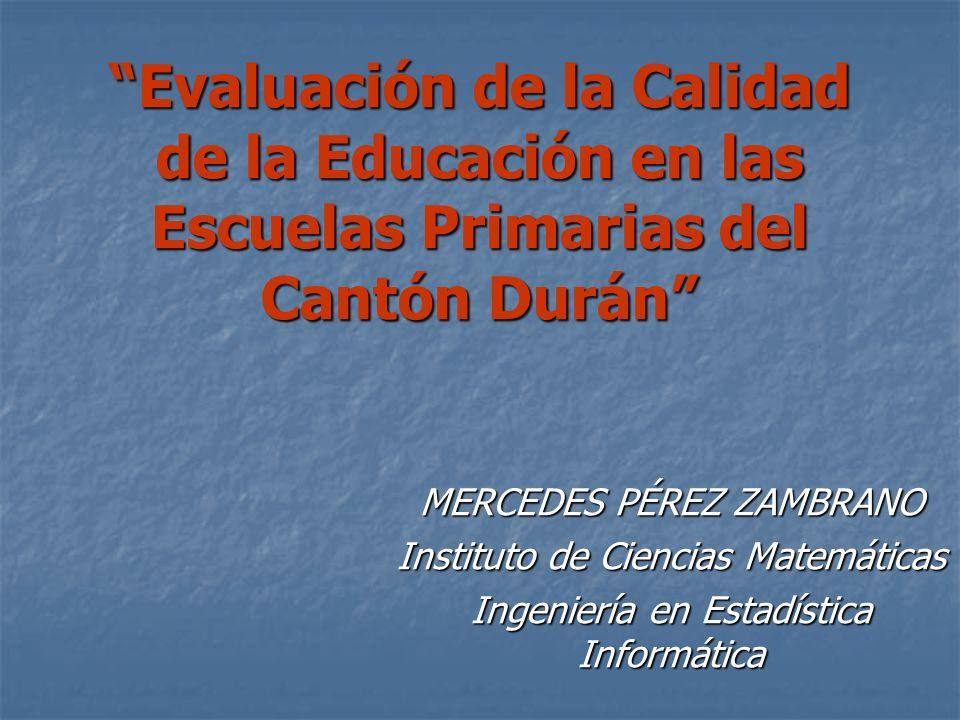 Evaluación de la Calidad de la Educación en las Escuelas Primarias del Cantón Durán