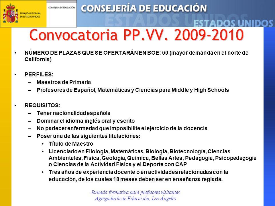 Convocatoria PP.VV. 2009-2010 NÚMERO DE PLAZAS QUE SE OFERTARÁN EN BOE: 60 (mayor demanda en el norte de California)