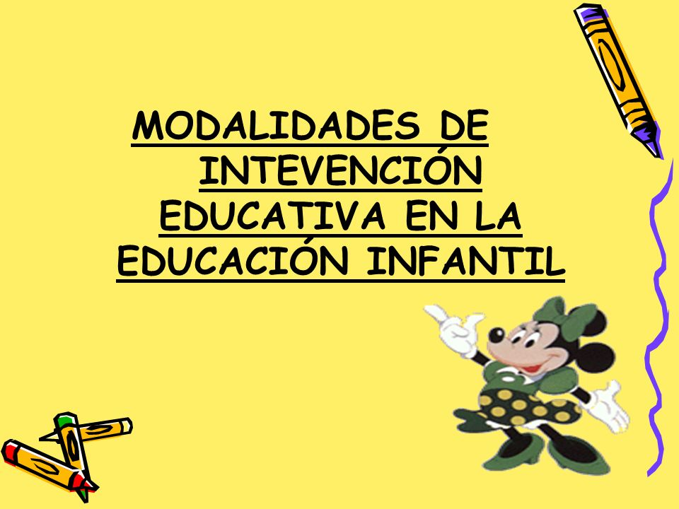 MODALIDADES DE INTEVENCIÓN EDUCATIVA EN LA EDUCACIÓN INFANTIL