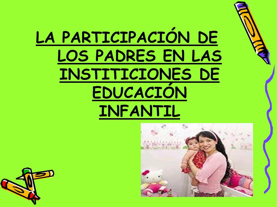 LA PARTICIPACIÓN DE LOS PADRES EN LAS INSTITICIONES DE EDUCACIÓN INFANTIL