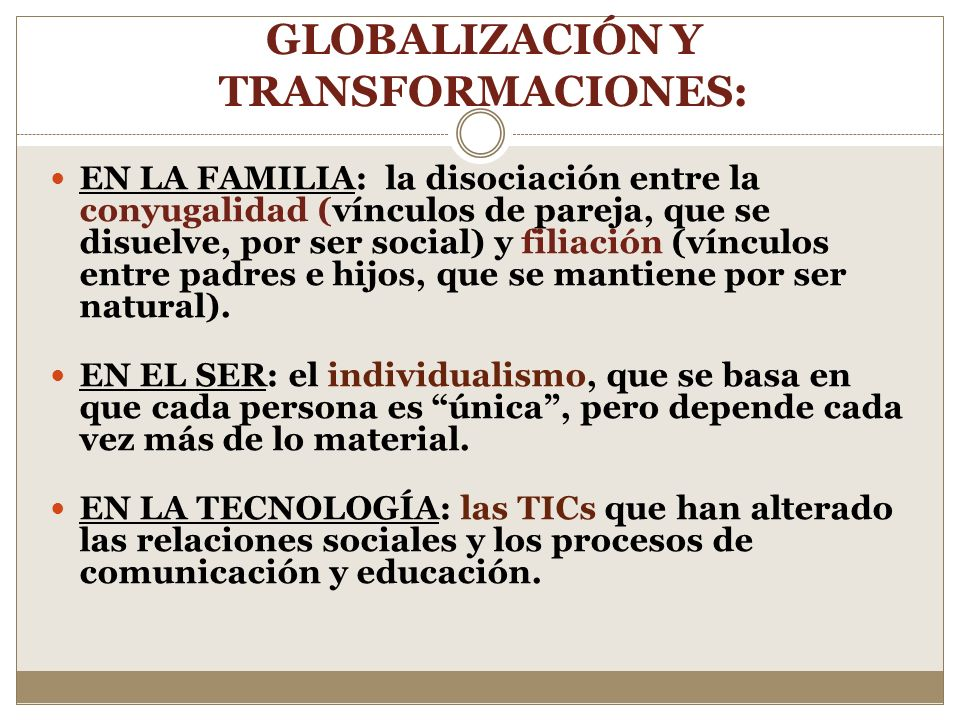 GLOBALIZACIÓN Y TRANSFORMACIONES: