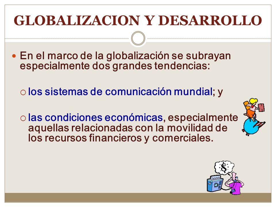 GLOBALIZACION Y DESARROLLO