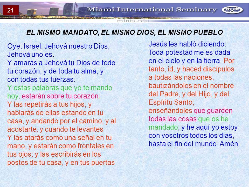 EL MISMO MANDATO, EL MISMO DIOS, EL MISMO PUEBLO