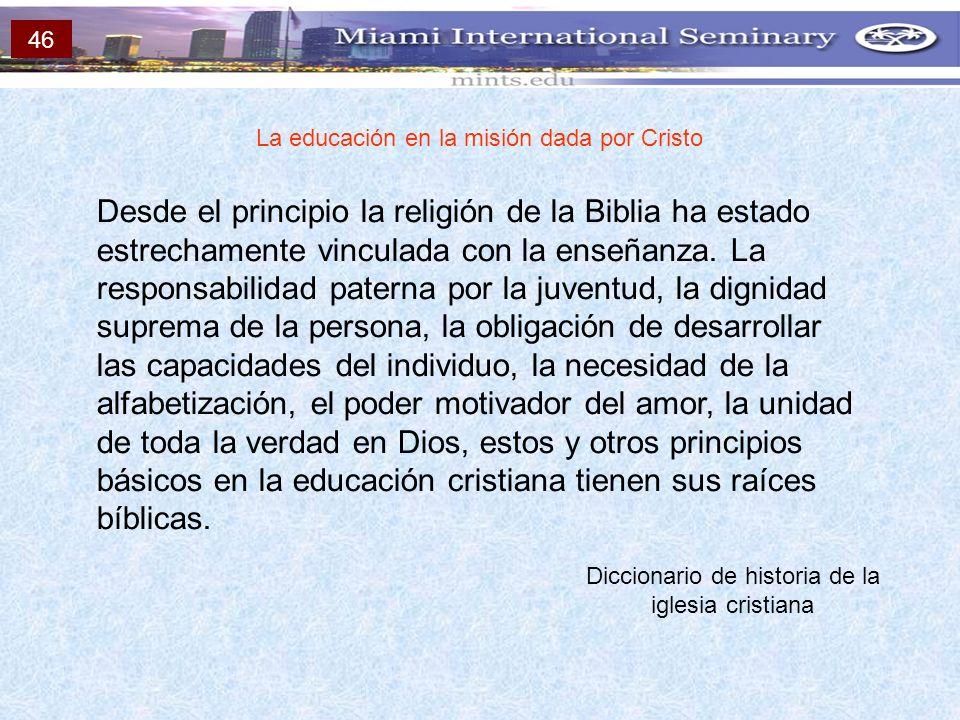 46 La educación en la misión dada por Cristo.