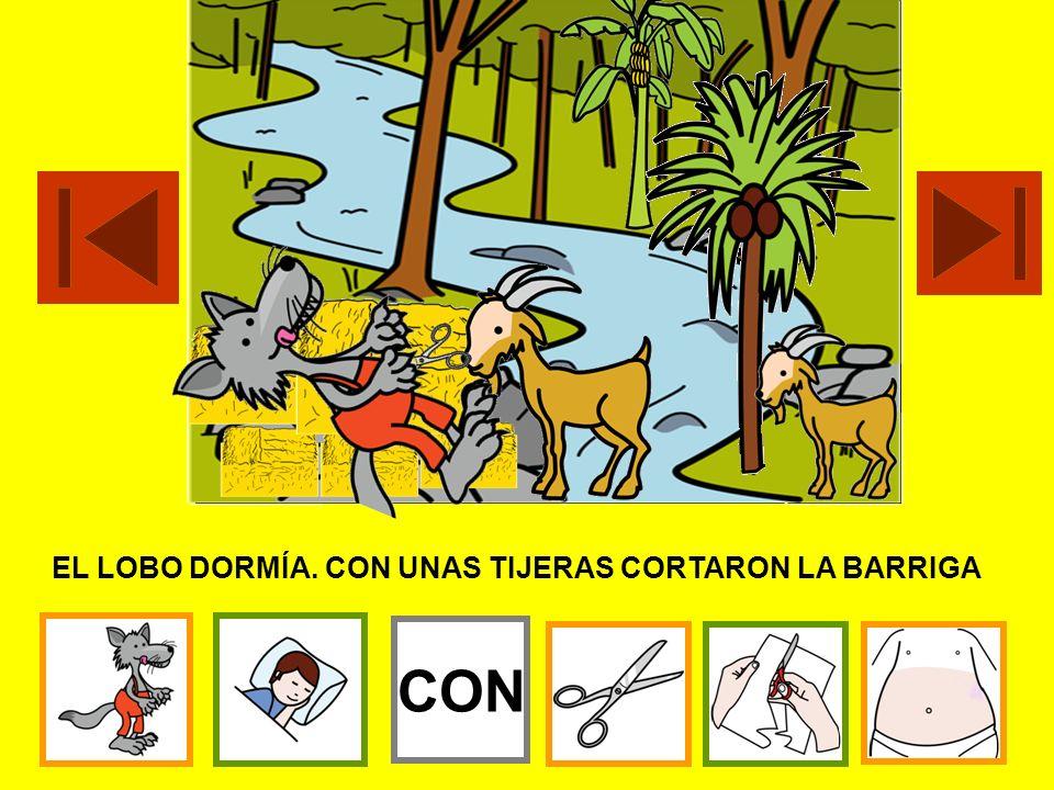 EL LOBO DORMÍA. CON UNAS TIJERAS CORTARON LA BARRIGA