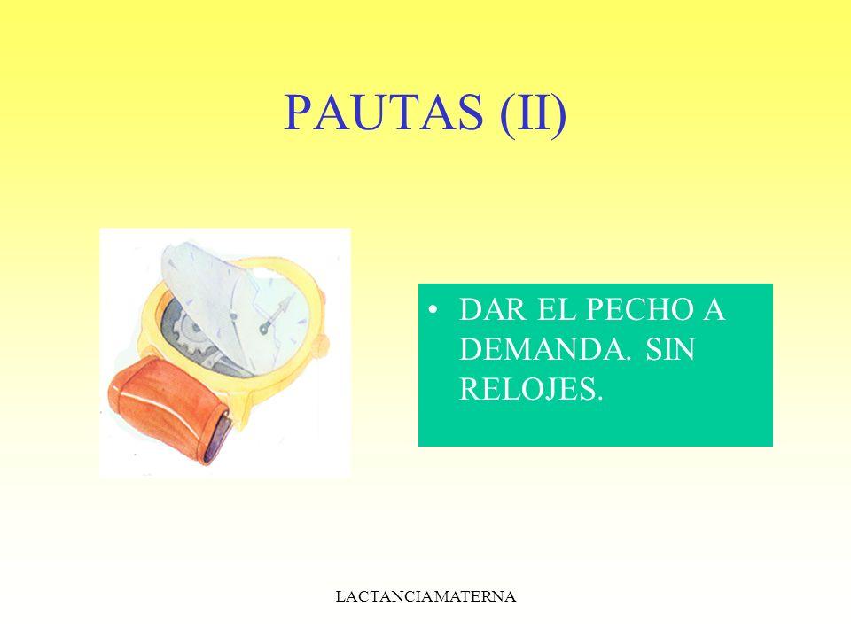PAUTAS (II) DAR EL PECHO A DEMANDA. SIN RELOJES. LACTANCIA MATERNA