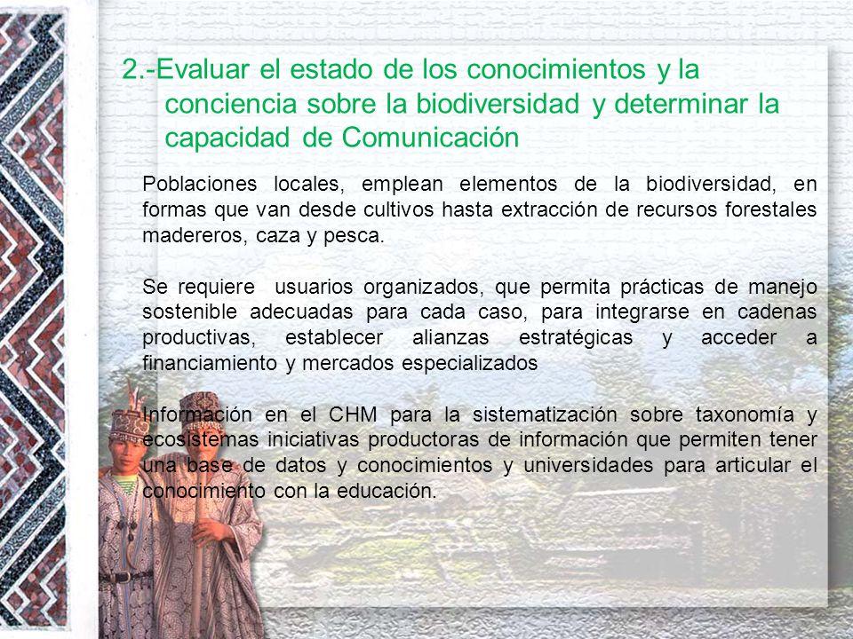 2.-Evaluar el estado de los conocimientos y la conciencia sobre la biodiversidad y determinar la capacidad de Comunicación