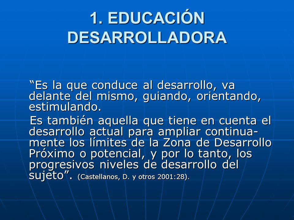 1. EDUCACIÓN DESARROLLADORA