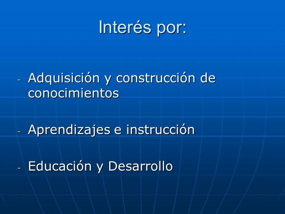 Interés por: Adquisición y construcción de conocimientos