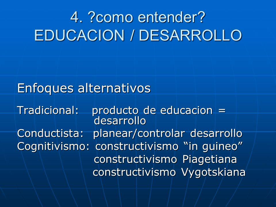 4. como entender EDUCACION / DESARROLLO