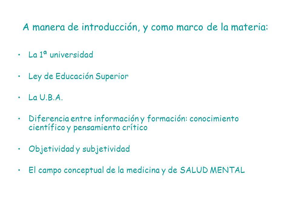 A manera de introducción, y como marco de la materia: