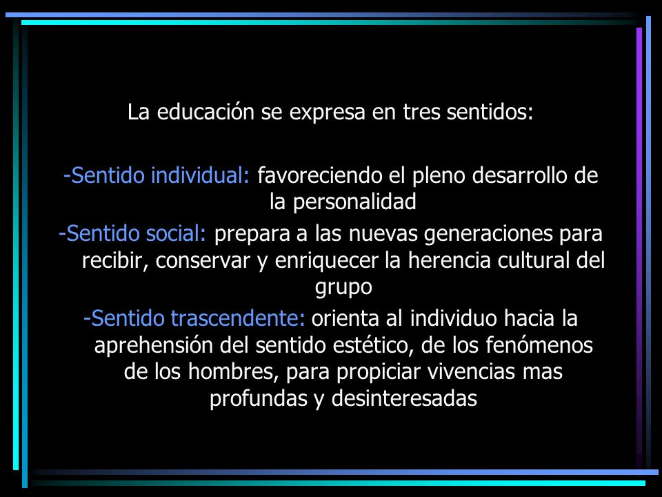 La educación se expresa en tres sentidos: