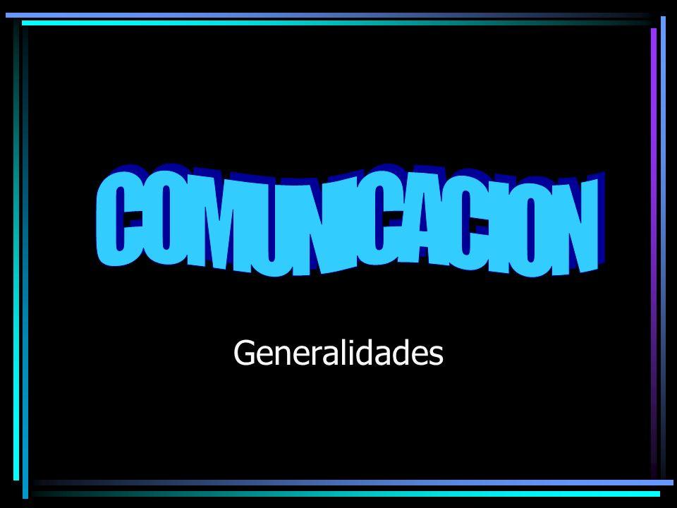 COMUNICACION Generalidades