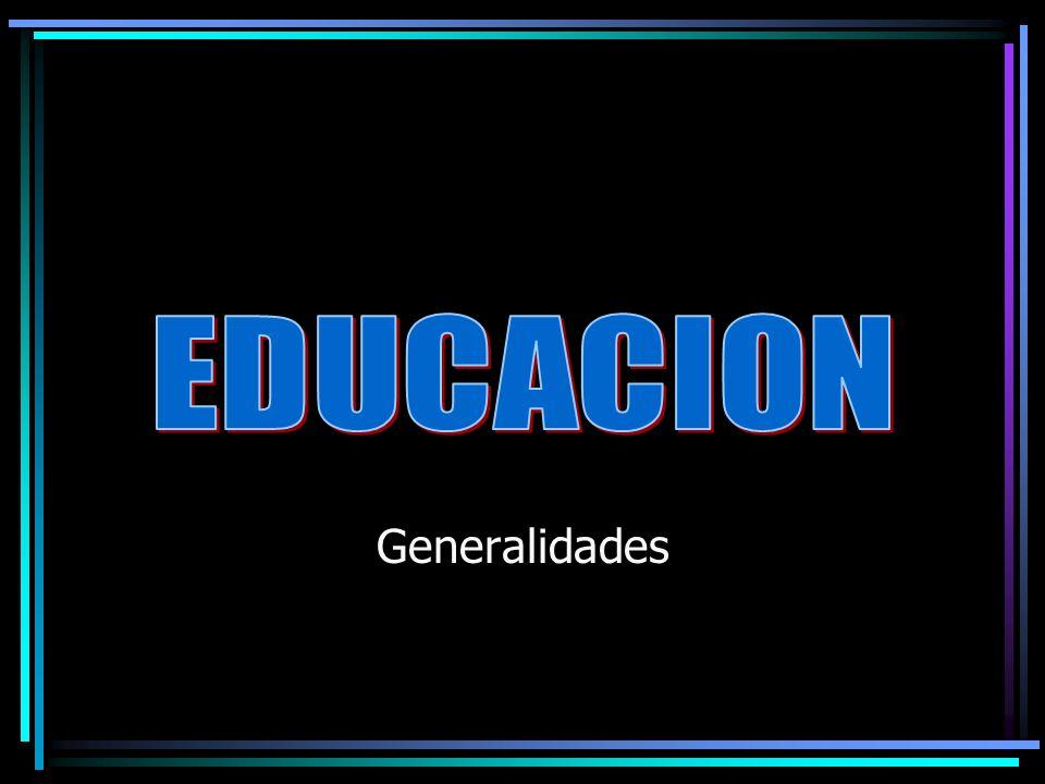 EDUCACION Generalidades