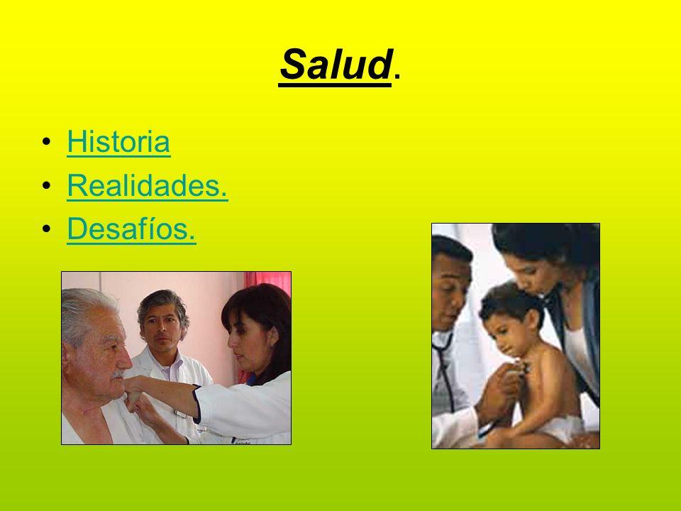 Salud. Historia Realidades. Desafíos.
