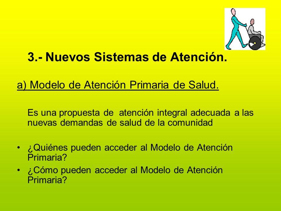 3.- Nuevos Sistemas de Atención.