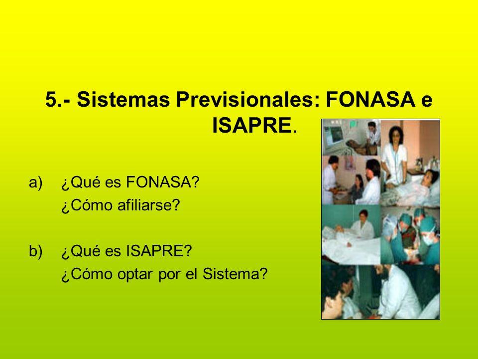 5.- Sistemas Previsionales: FONASA e ISAPRE.
