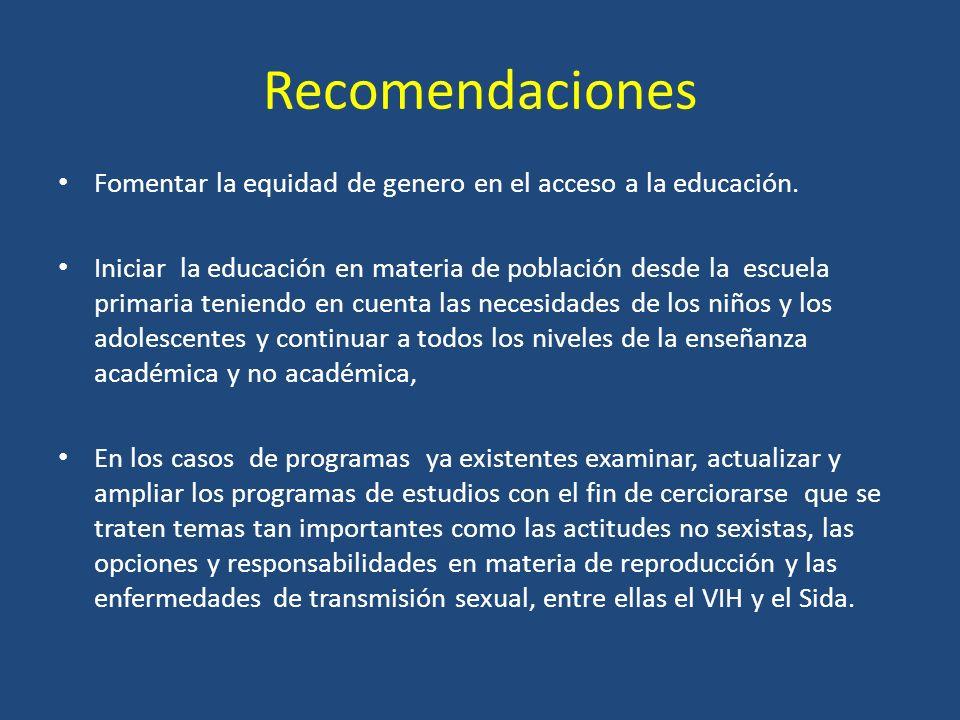 Recomendaciones Fomentar la equidad de genero en el acceso a la educación.