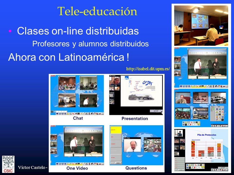 Tele-educación Clases on-line distribuidas Ahora con Latinoamérica !
